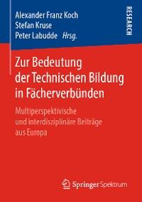 Cover Zur Bedeutung der Technischen Bildung in Fächerverbünden
