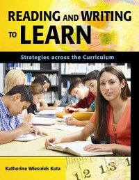 Cover Reading and Writing to Learn: Strategies across the Curriculum