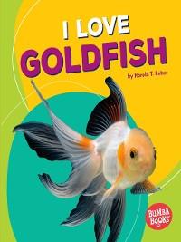 Cover I Love Goldfish