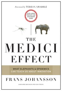 Cover The Medici Effect, With a New Preface and Discussion Guide