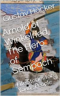 Cover Arnold of Winkelried, The Hero of Sempach