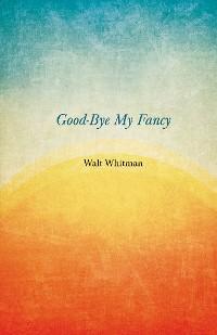 Cover Good-Bye My Fancy