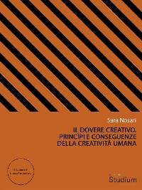 Cover Il dovere creativo. Princìpi e conseguenze della creatività umana