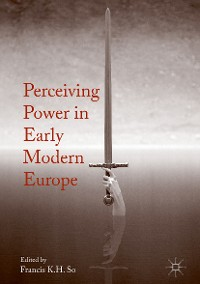 Cover Perceiving Power in Early Modern Europe