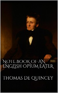 Cover Note Book of an English Opium-Eater