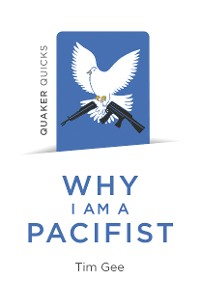 Cover Quaker Quicks - Why I am a Pacifist