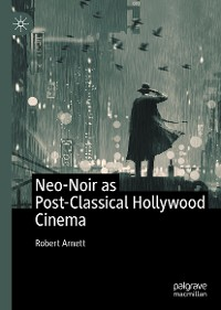 Cover Neo-Noir as Post-Classical Hollywood Cinema