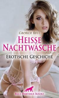 Cover Heiße Nachtwäsche   Erotische Geschichte
