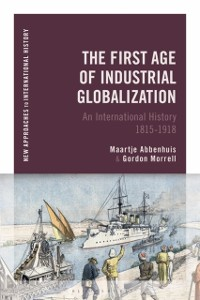 Cover First Age of Industrial Globalization