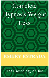 Cover Complete Hypnosis Weight- Loss: The Psychology of Diet