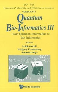 Cover Quantum Bio-informatics Iii: From Quantum Information To Bio-informatics