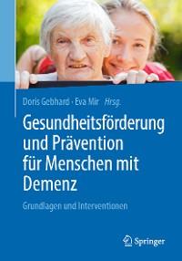 Cover Gesundheitsförderung und Prävention für Menschen mit Demenz