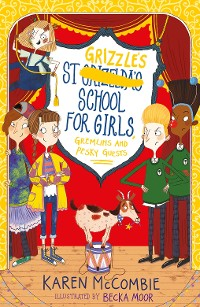 Cover St Grizzle's School for Girls, Gremlins and Pesky Guests