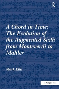 Cover Chord in Time: The Evolution of the Augmented Sixth from Monteverdi to Mahler