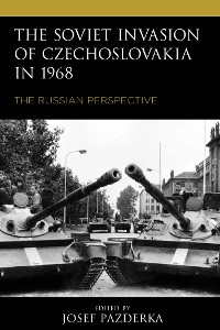 Cover The Soviet Invasion of Czechoslovakia in 1968