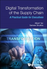 Cover Digital Transformation Of The Supply Chain: A Practical Guide For Executives