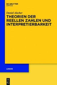 Cover Theorien der reellen Zahlen und Interpretierbarkeit