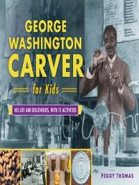 Cover George Washington Carver for Kids