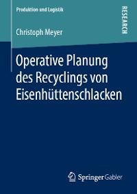 Cover Operative Planung des Recyclings von Eisenhüttenschlacken