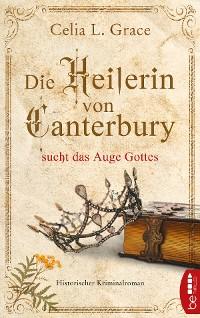 Cover Die Heilerin von Canterbury sucht das Auge Gottes