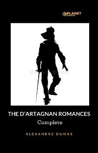 Cover The D'Artagnan Romances - Complete