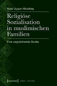 Cover Religiöse Sozialisation in muslimischen Familien