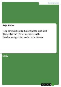 """Cover """"Die unglaubliche Geschichte von der Riesenbirne"""". Eine intertextuelle Entdeckungsreise voller Abenteuer"""