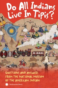 Cover Do All Indians Live in Tipis? Second Edition