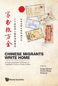 Cover Chinese Migrants Write Home: A Dual-language Anthology Of Twentieth-century Family Letters