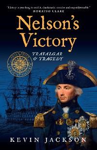 Cover Nelson's Victory: Trafalgar & Tragedy