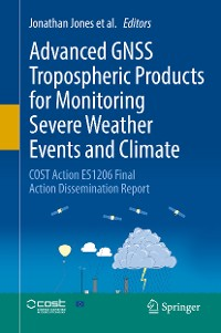 Cover Advanced GNSS Tropospheric Products for Monitoring Severe Weather Events and Climate