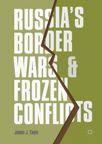 Cover Russia's Border Wars and Frozen Conflicts