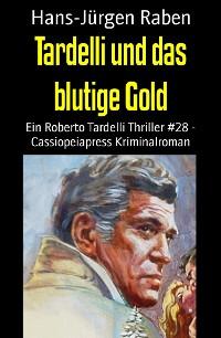 Cover Tardelli und das blutige Gold