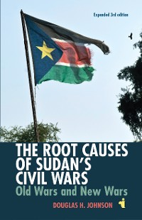 Cover The Root Causes of Sudan's Civil Wars