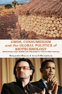 Cover GMOs, Consumerism and the Global Politics of Biotechnology