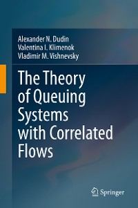 Cover The Theory of Queuing Systems with Correlated Flows