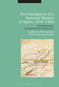 Cover Emergence of a National Market in Spain, 1650-1800