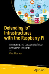 Cover Defending IoT Infrastructures with the Raspberry Pi