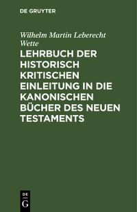 Cover Lehrbuch der historisch kritischen Einleitung in die kanonischen Bücher des Neuen Testaments