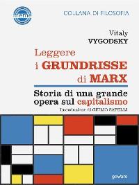 Cover Leggere i Grundrisse di Marx. Storia di una grande opera sul capitalismo