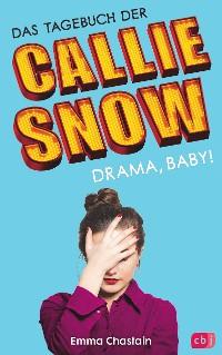 Cover Das Tagebuch der Callie Snow - Drama, Baby!
