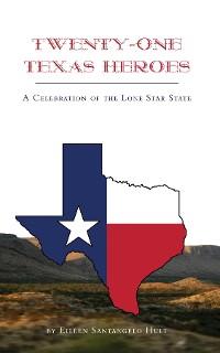 Cover Twenty-One Texas Heroes