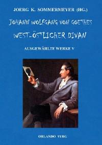 Cover Johann Wolfgang von Goethes West-östlicher Divan, Hermann und Dorothea