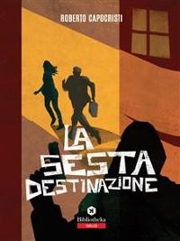 Cover La sesta destinazione