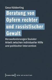 Cover Beratung von Opfern rechter und rassistischer Gewalt
