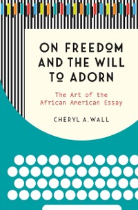 Cover On Freedom and the Will to Adorn