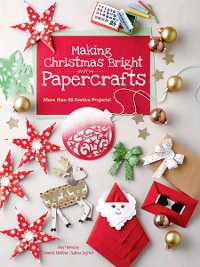 Cover Making Christmas Bright with Papercrafts