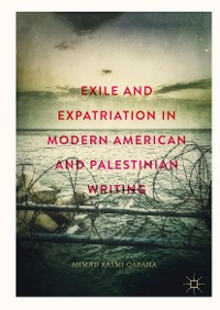 Cover Exile and Expatriation in Modern American and Palestinian Writing