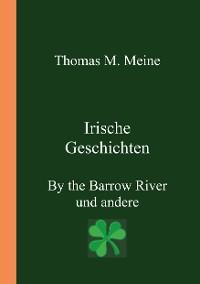 Cover Irische Geschichten - By the Barrow River und andere