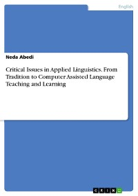 Cover Critical Issues in Applied Linguistics. From Tradition to Computer Assisted Language Teaching and Learning